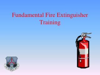 Fundamental Fire Extinguisher Training