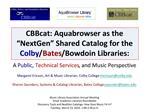 CBBcat: Aquabrowser as the  NextGen  Shared Catalog for the Colby