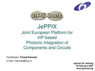 JePPIX Joint European Platform for  InP-based   Photonic Integration of  Components and Circuits