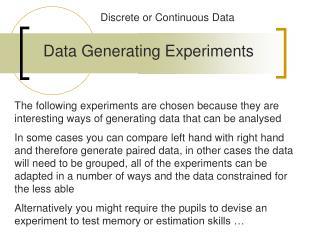Data Generating Experiments