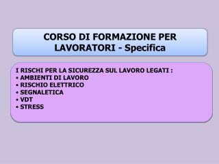 CORSO  DI  FORMAZIONE PER  LAVORATORI - Specifica