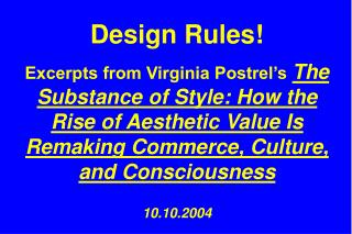 DESIGN  IS  INEVITABLE !  DESIGN  IS  THE  DIFFERENCE!  DESIGN RULES !