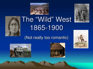 "The ""Wild"" West 1865-1900"