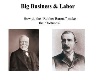Big Business & Labor