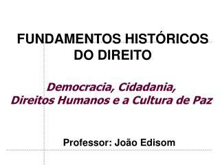 Democracia, Cidadania, Direitos Humanos e a Cultura de Paz