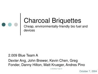 Charcoal Briquettes Cheap, environmentally-friendly bio fuel and devices