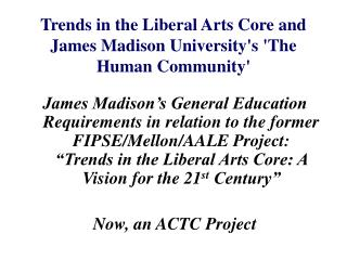 Trends in the Liberal Arts Core and James Madison Universitys The Human Community