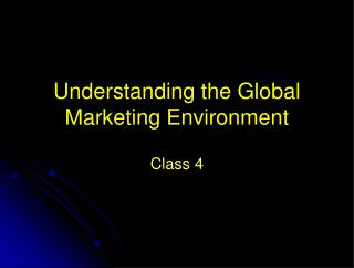 Understanding the Global Marketing Environment
