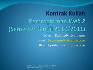 Kontrak Kuliah Pemrograman Web 2 (Semester  Ganjil  2010/2011 )