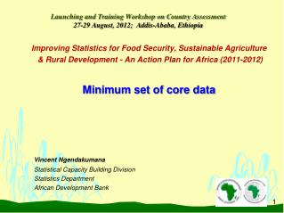 Launching and Training Workshop on Country Assessment 27-29 August, 2012;  Addis-Ababa, Ethiopia