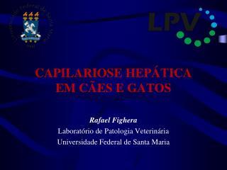 CAPILARIOSE HEPÁTICA  EM CÃES E GATOS
