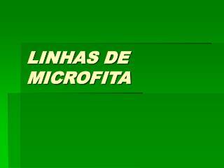LINHAS DE MICROFITA