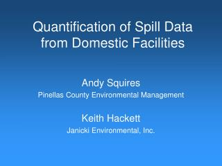 Quantification of Spill Data from Domestic Facilities