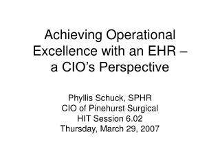 Achieving Operational Excellence with an EHR –  a CIO's Perspective