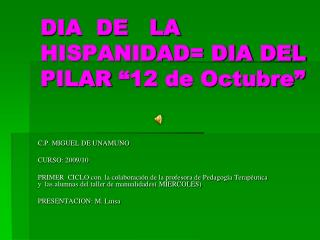"""DIA  DE   LA   HISPANIDAD= DIA DEL PILAR """"12 de Octubre"""""""