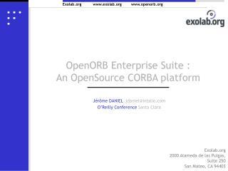 OpenORB Enterprise Suite :  An OpenSource CORBA platform