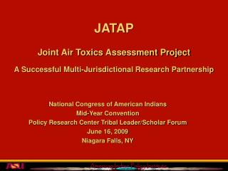 JATAP Joint Air Toxics Assessment Project  A Successful Multi-Jurisdictional Research Partnership