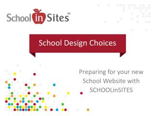 School Design Choices