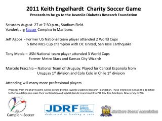 2011 Keith Engelhardt  Charity Soccer Game Proceeds to be go to the Juvenile Diabetes Research Foundation