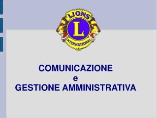 COMUNICAZIONE e GESTIONE AMMINISTRATIVA
