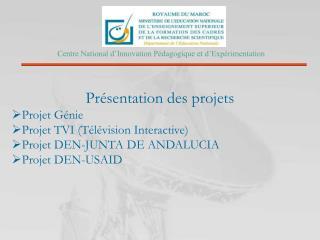 Présentation des projets  Projet Génie Projet TVI (Télévision Interactive)