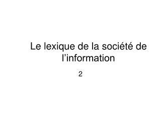 Le lexique de la soci �t� de l�information