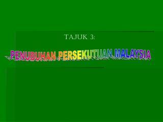 PENUBUHAN PERSEKUTUAN MALAYSIA