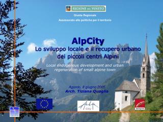 AlpCity Lo sviluppo locale e il recupero urbano             dei piccoli centri Alpini