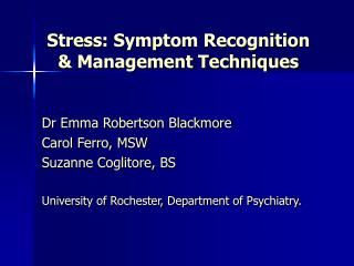 Stress: Symptom Recognition  Management Techniques