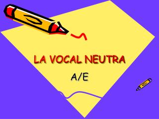 LA VOCAL NEUTRA