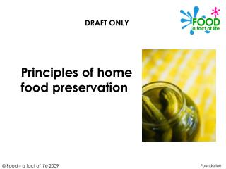 PowerPoint - DRAFT Principles of home food preservation ...