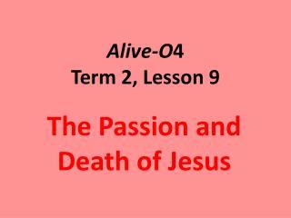 Alive-O 4 Term 2, Lesson 9