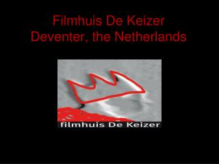 Filmhuis De Keizer  Deventer, the Netherlands