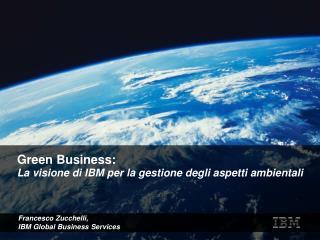 Green Business: La visione di IBM per la gestione degli aspetti ambientali