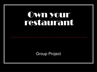 Own your restaurant