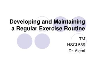 Developing and Maintaining a Regular Exercise Routine