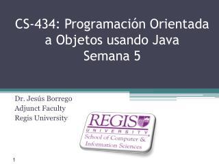 CS-434: Programaci�n Orientada a Objetos usando Java Semana 5