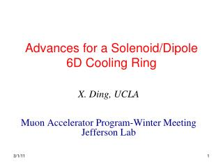 Advances for a Solenoid/Dipole    6D Cooling Ring