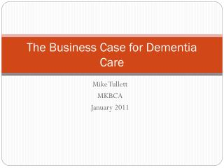 The Business Case for Dementia Care