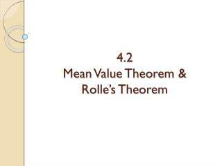 4.2 Mean Value Theorem & Rolle�s  Theorem