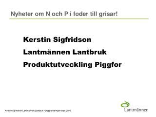 Nyheter om N och P i foder till grisar!