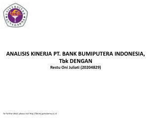 ANALISIS KINERJA PT. BANK BUMIPUTERA INDONESIA, Tbk DENGAN Restu Oni Juliati (20204829)