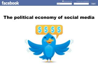 The political economy of social media