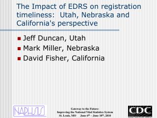 The Impact of EDRS on registration timeliness:  Utah, Nebraska and California's perspective