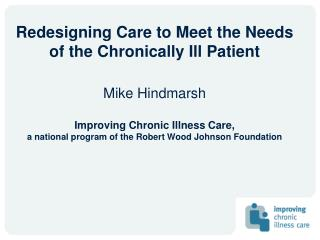 Redesigning Care to Meet the Needs of the Chronically Ill Patient