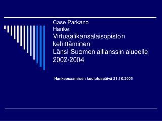 Hankeosaamisen koulutuspäivä 21.10.2005