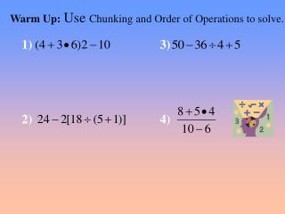 Warm Up: Use  Chunking and Order of Operations to solve.