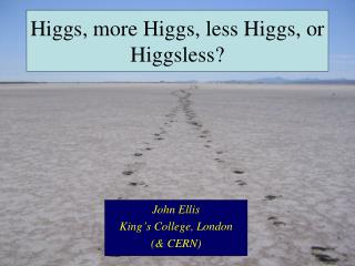 Higgs, more Higgs, less Higgs, or Higgsless