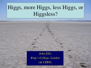 Higgs, more Higgs, less Higgs, or Higgsless