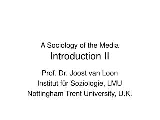 A Sociology of the Media Introduction II